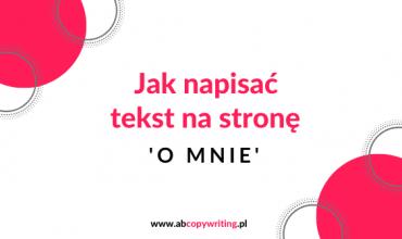 Jak napisać tekst na stronę 'O mnie' grafika